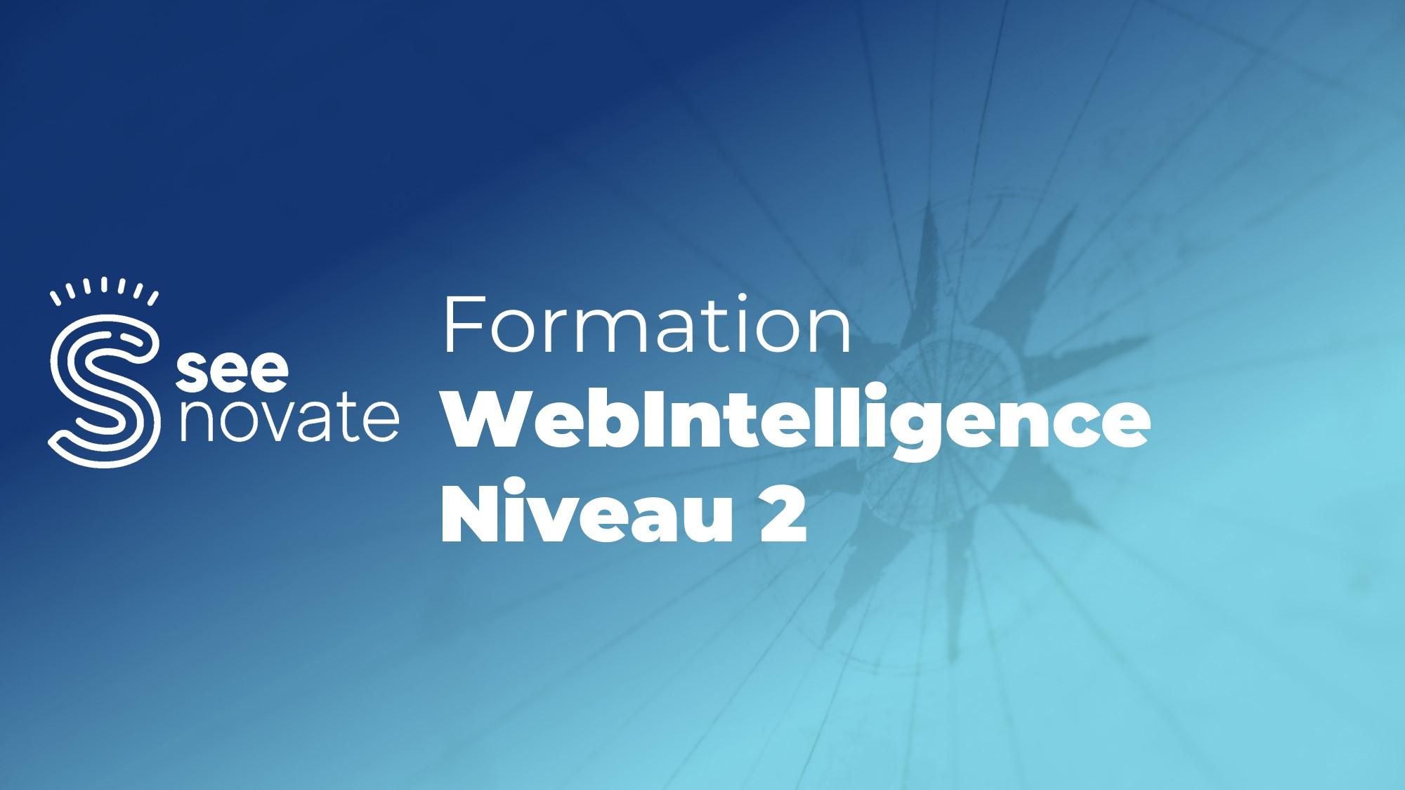 Formation Webintelligence Niveau 2